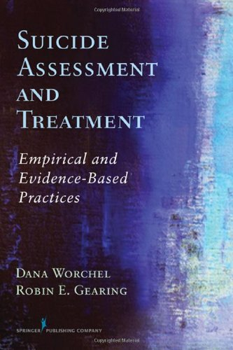 Suicide Assessment and Treatment Empirical and Evidence-Based Practices  2010 edition cover
