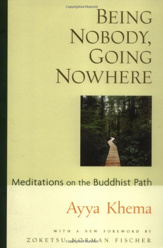 Being Nobody, Going Nowhere Meditations on the Buddhist Path 3rd 2001 edition cover