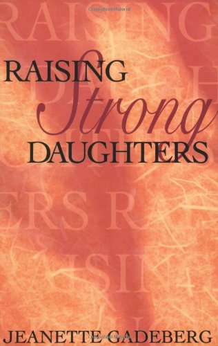 Raising Strong Daughters   1995 9780925190987 Front Cover