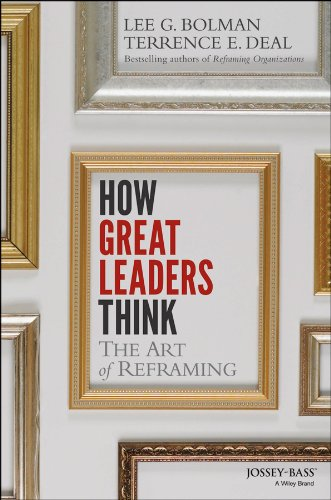 How Great Leaders Think The Art of Reframing  2014 edition cover