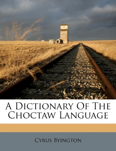 Dictionary of the Choctaw Language   0 edition cover