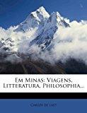 Em Minas: Viagens, Litteratura, Philosophia...  0 edition cover