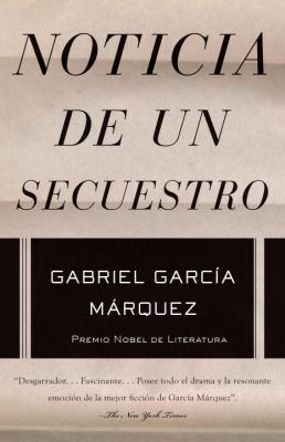 Noticia de un Secuestro   2011 9781400034987 Front Cover