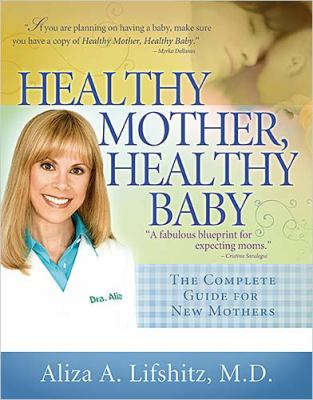 Healthy Mother, Healthy Baby The Complete Guide for New Mothers  2006 9781401602987 Front Cover