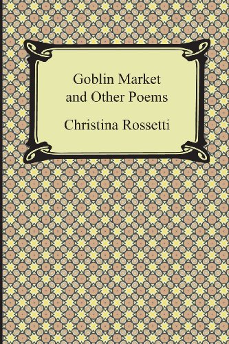 Goblin Market and Other Poems:   2013 edition cover