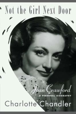 Not the Girl Next Door Joan Crawford, a Personal Biography N/A 9781451623987 Front Cover