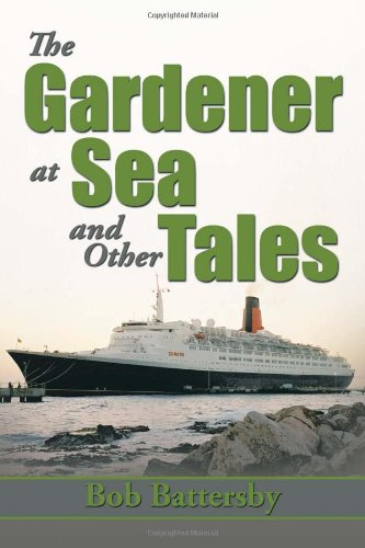 The Gardener at Sea and Other Tales:   2013 9781483668987 Front Cover