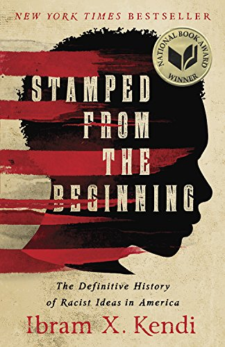 Cover art for Stamped from the Beginning: The Definitive History of Racist Ideas in America
