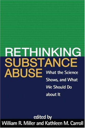 Rethinking Substance Abuse What the Science Shows, and What We Should Do about It  2006 edition cover