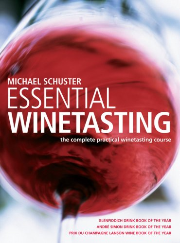 Essential Winetasting The Complete Practical Winetasting Course  2009 edition cover