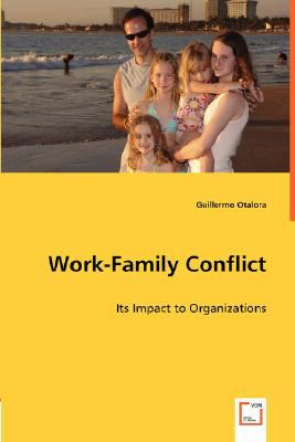 Work-Family Conflict Its Impact to Organizations N/A 9783836477987 Front Cover