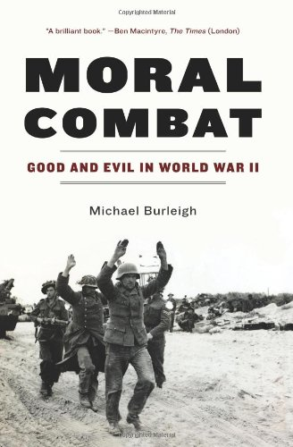 Moral Combat Good and Evil in World War II N/A edition cover
