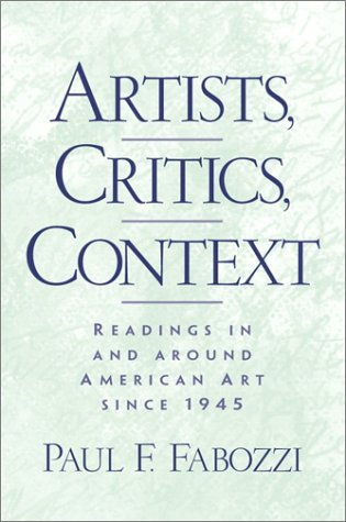 Artists, Critics, Context Readings in and Around American Art since 1945  2002 edition cover