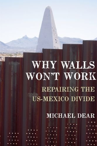 Why Walls Won't Work Repairing the US-Mexico Divide  2013 edition cover