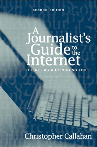 Journalist's Guide to the Internet The Net As a Reporting Tool 2nd 2003 (Revised) edition cover