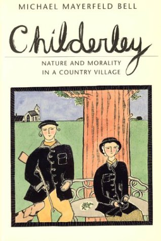 Childerley Nature and Morality in a Country Village  1994 9780226041988 Front Cover
