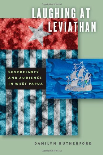 Laughing at Leviathan Sovereignty and Audience in West Papua  2012 9780226731988 Front Cover