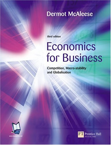 Economics for Business Competition, Macro-Stability, and Globalisation 3rd 2004 (Revised) 9780273683988 Front Cover