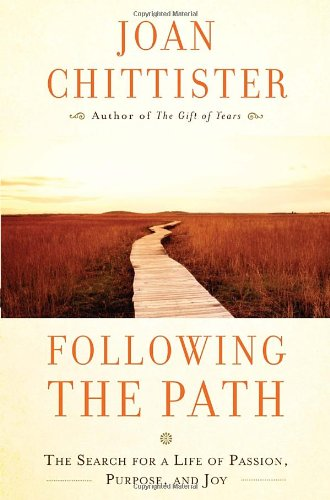 Following the Path The Search for a Life of Passion, Purpose, and Joy N/A edition cover
