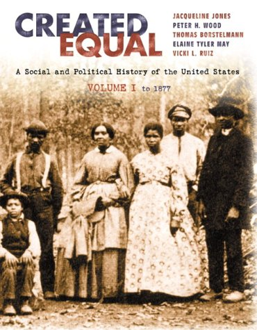 Created Equal A Social and Political History Fo the United States 1877  2003 9780321052988 Front Cover