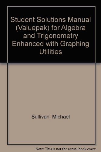 Algebra and Trigonometry Enhanced with Graphing Utilities  6th 2013 (Revised) edition cover