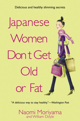 Japanese Women Don't Get Old or Fat Secrets of My Mother's Tokyo Kitchen N/A edition cover