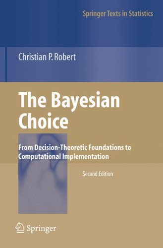Bayesian Choice From Decision-Theoretic Foundations to Computational Implementation 2nd 2007 edition cover