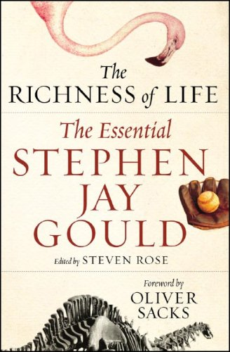Richness of Life The Essential Stephen Jay Gould  2007 edition cover