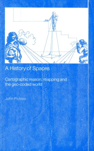 History of Spaces Cartographic Reason, Mapping and the Geo-Coded World  2003 edition cover