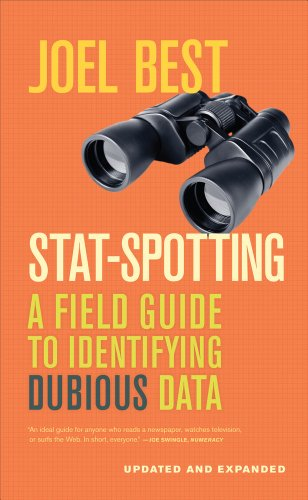 Stat-Spotting A Field Guide to Identifying Dubious Data  2013 (Revised) edition cover