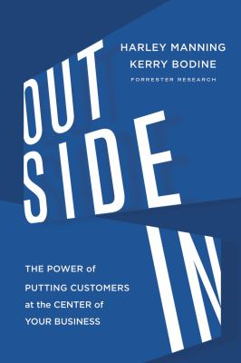 Outside In The Power of Putting Customers at the Center of Your Business  2012 edition cover