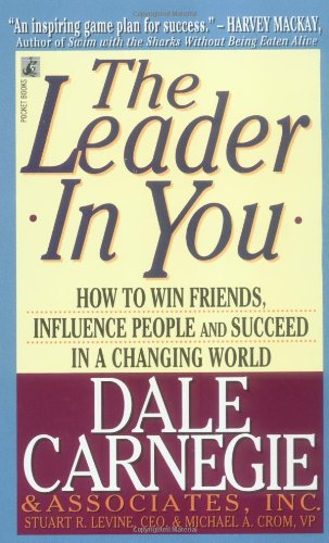 Leader in You How to Win Friends, Influence People and Succeed in a Changing World  1993 (Reprint) edition cover