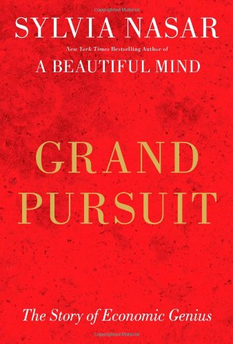 Grand Pursuit The Story of Economic Genius  2011 9780684872988 Front Cover