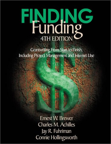 Finding Funding Grantwriting from Start to Finish, Including Project Management and Internet Use 4th 2001 (Revised) 9780761977988 Front Cover