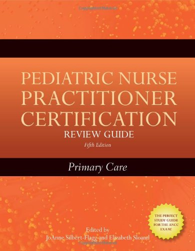 Pediatric Nurse Practitioner Certification Primary Care 5th 2011 (Revised) 9780763775988 Front Cover