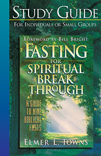 Fasting for Spiritual Breakthrough A Guide to Nine Biblical Fasts N/A edition cover