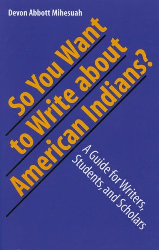 So You Want to Write about American Indians? A Guide for Writers, Students, and Scholars  2005 edition cover