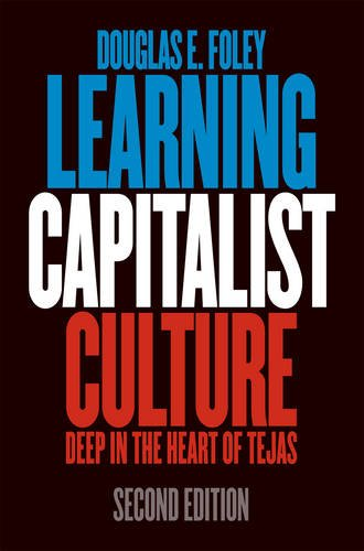 Learning Capitalist Culture Deep in the Heart of Tejas 2nd 2010 edition cover