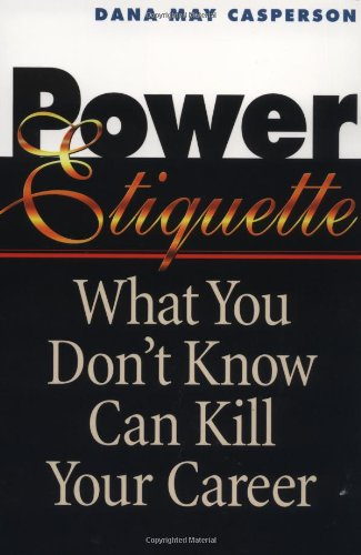 Power Etiquette What You Don�t Know Can Kill Your Career  1998 edition cover