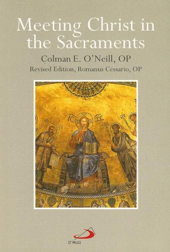 Meeting Christ in the Sacraments N/A edition cover