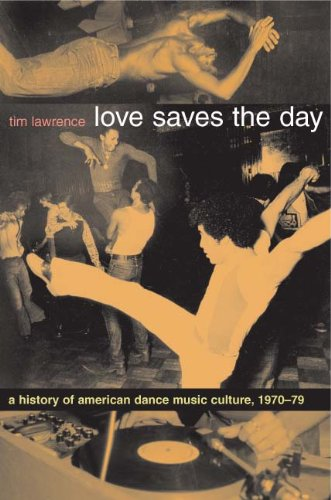 Love Saves the Day A History of American Dance Music Culture, 1970-1979  2003 edition cover