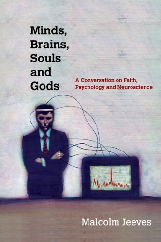 Minds, Brains, Souls and Gods A Conversation on Faith, Psychology and Neuroscience N/A edition cover