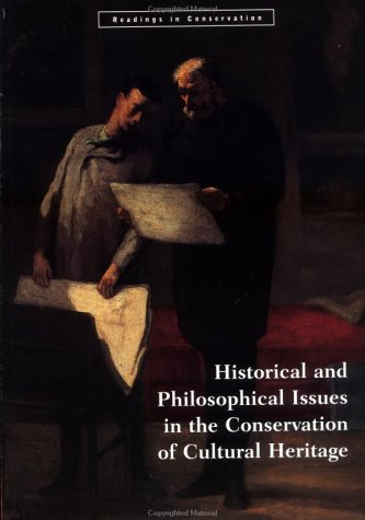 Historical and Philosophical Issues in the Conservation of Cultural Heritage  N/A edition cover