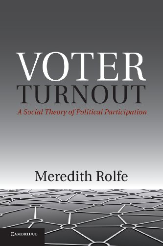 Voter Turnout A Social Theory of Political Participation  2013 edition cover