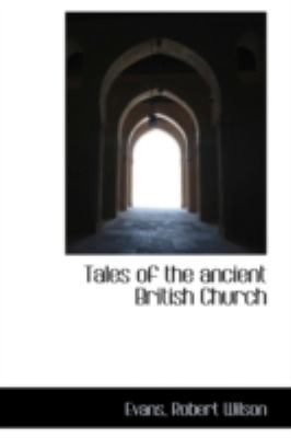 Tales of the Ancient British Church  N/A 9781113218988 Front Cover