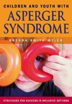 Children and Youth with Asperger Syndrome Strategies for Success in Inclusive Settings  2005 9781412904988 Front Cover