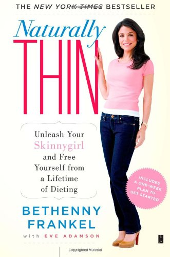 Naturally Thin Unleash Your SkinnyGirl and Free Yourself from a Lifetime of Dieting  2009 edition cover