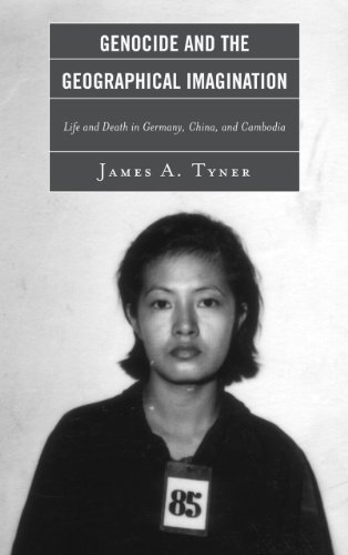 Genocide and the Geographical Imagination Life and Death in Germany, China, and Cambodia  2012 edition cover