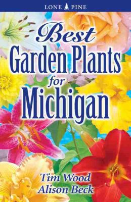 Best Garden Plants for Michigan  2005 (Revised) 9781551054988 Front Cover