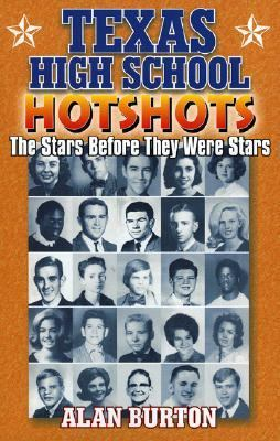 Texas High School Hotshots The Stars Before They Were Stars  2002 9781556228988 Front Cover